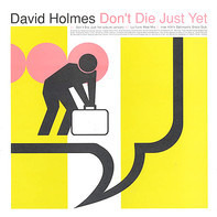 David Holmes - Don't Die Just Yet