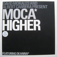 David Morales & Albert Cabrera Present Moca Featuring Deanna - Higher
