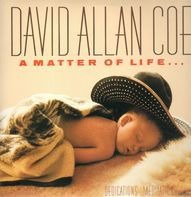David Allan Coe - A Matter Of Life...And Death