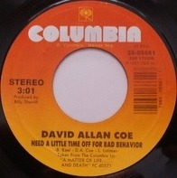 David Allan Coe - Need A Little Time Off For Bad Behavior / It's A Matter Of Life And Death