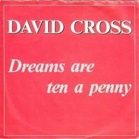 David Cross - Dreams Are Ten A Penny