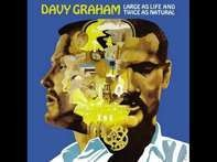 Davy Graham - Large AS Life And Twice..