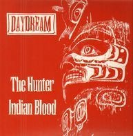 Daydream - The Hunter / Indian Blood