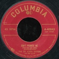 De John Sisters With Ray Ellis - Don't Promise Me (The Can Can Song) / He's Got Time