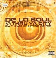 De La Soul - Thru Ya City / The Art Of Getting Jumped