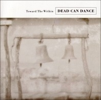 Dead Can Dance - Towards The Within