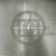 Dead Dred - Dred Bass