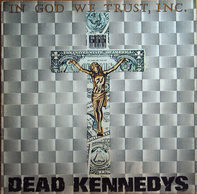 Dead Kennedys - In God We Trust, Inc.