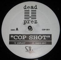 dead prez - Cop Shot