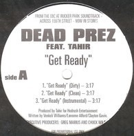 Dead Prez Feat. Tahir / Nazaruz - Get Ready / Friday 'Til Sunday
