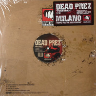 Dead Prez / Milano - Together / Hope You're Listening