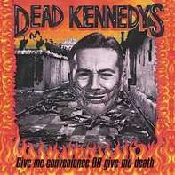 Dead Kennedys - Give Me..