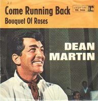 Dean Martin - Come Running Back / Bouquet Of Roses