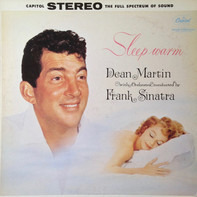 Dean Martin With Orchestra Conducted By Frank Sinatra - Sleep Warm