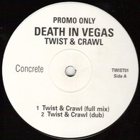 Death In Vegas - Twist & Crawl