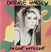 Debbie Harry - In Love With Love / Feel The Spin