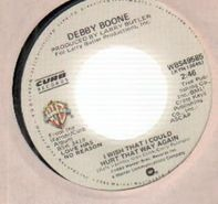 Debby Boone - I Wish That I Could Hurt That Way Again / Take It Like A Woman