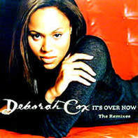 Deborah Cox - It's Over Now (The Remixes)