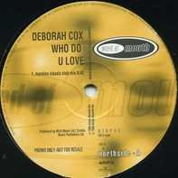 Deborah Cox - Who Do U Love (Remixes)
