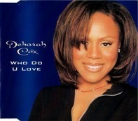 Deborah Cox - Who Do U Love