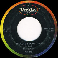 Dee Clark - Because I Love You / Your Friends