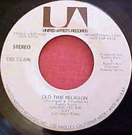 Dee Clark - You Can Make Me Feel So Good / Old Time Religion