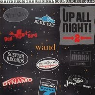 Dee Clark, Eddie Wilson, Linda Jones a.o. - Up All Night, Vol. 2: 30 Underground Soul Hits