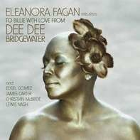 Dee Dee Bridgewater - Eleanora Fagan:To..