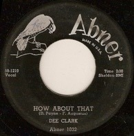Dee Clark - How About That / Blues Get Off My Shoulder