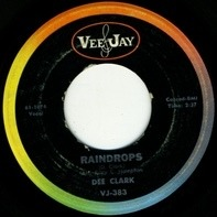 Dee Clark - Raindrops / I Want To Love You