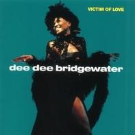 Dee Dee Bridgewater - Victim of Love