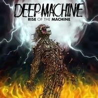 Deep Machine - Rise of the Machine