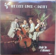 Deep River Quartet - Livin' In A Memory
