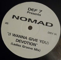 Def 7 presents Nomad - (I Wanna Give You) Devotion