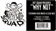 Def Squad Presents Erick Onasis & Slick Rick - Why Not
