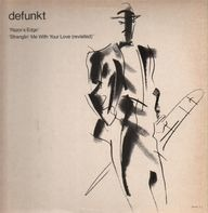 Defunkt - Razor's Edge / Stranglin' Me With Your Love