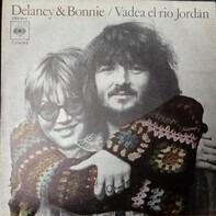 Delaney & Bonnie - Vadea El Río Jordan