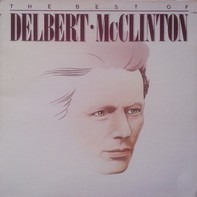 Delbert McClinton - The Best Of Delbert McClinton