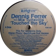Dennis Ferrer Feat. Mia Tuttavilla - Touched The Sky