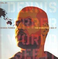 Dennis Ferrer - World AS I See IT 1