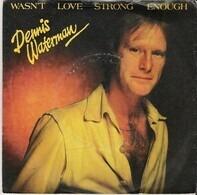 Dennis Waterman - Wasn't Love Strong Enough