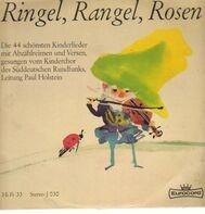 Der Kinderchor des Süddeutschen Rundfunks - Ringel, Rangel, Rosen