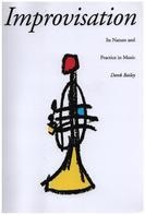 Derek Bailey - Improvisation: Its Nature and Practice in Music
