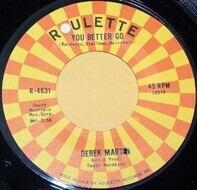 Derek Martin - You Better Go / You Know