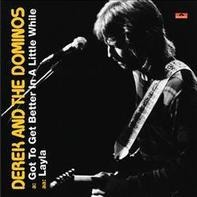 Derek & the Dominos - Got To Get Better In A Little While / Layla