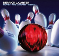 Derrick Carter - Nearest Hits & Greatest Misses