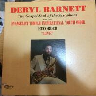 Deryl Barnett - The Gospel Soul Of The Saxophone Recorded Live