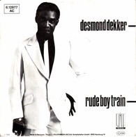 Desmond Dekker - Rude Boy Train