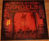 Desolation Angels - Sweeter the Meat