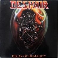 Despair - Decay of Humanity